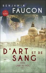 D'ART ET DE SANG - T1 : L'ART DU VOL