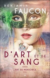D'ART ET DE SANG - T2 : L'ART DU MENSONGE