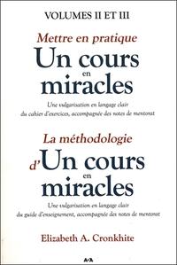 """METTRE EN PRATIQUE """"UN COURS EN MIRACLES"""" T2 - LA METHODOLOGIE D'""""UN COURS EN MIRACLES"""" T3"""
