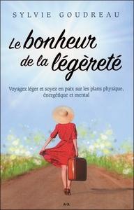 LE BONHEUR DE LA LEGERETE - VOYAGEZ LEGER ET SOYEZ EN PAIX SUR LES PLANS PHYSIQUE, ENERGETIQUE ET ME