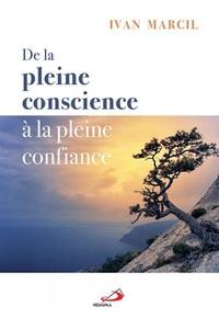 DE LA PLEINE CONSCIENCE A LA PLEINE CONFIANCE