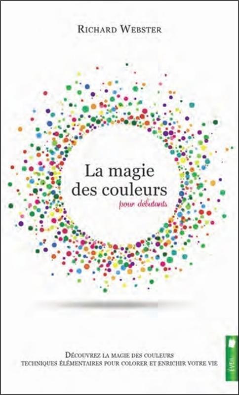 LA MAGIE DES COULEURS POUR DEBUTANTS