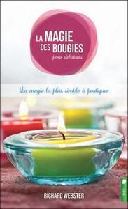LA MAGIE DES BOUGIES POUR DEBUTANTS - LA MAGIE LA PLUS SIMPLE A PRATIQUER