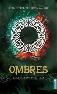 OMBRES - T3 : LE CERCLE DES SORCIERES
