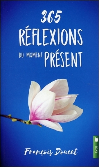 365 REFLEXIONS DU MOMENT PRESENT