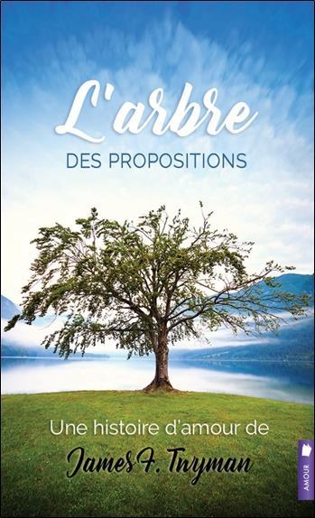 L'ARBRE DES PROPOSITIONS - UNE HISTOIRE D'AMOUR