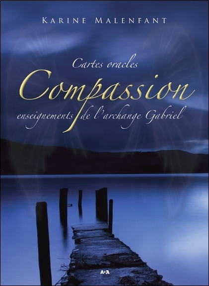 COMPASSION, ENSEIGNEMENTS DE L'ARCHANGE GABRIEL - CARTES ORACLES