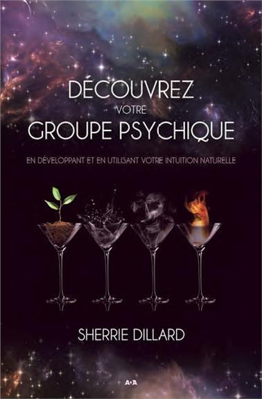 DECOUVREZ VOTRE GROUPE PSYCHIQUE - EN DEVELOPPANT ET EN UTILISANT VOTRE INTUITION NATURELLE