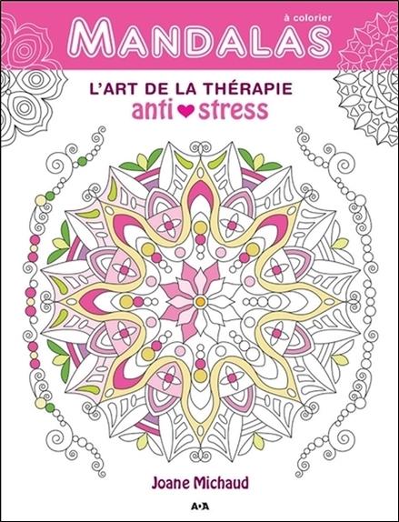 MANDALAS - L'ART DE LA THERAPIE ANTI-STRESS