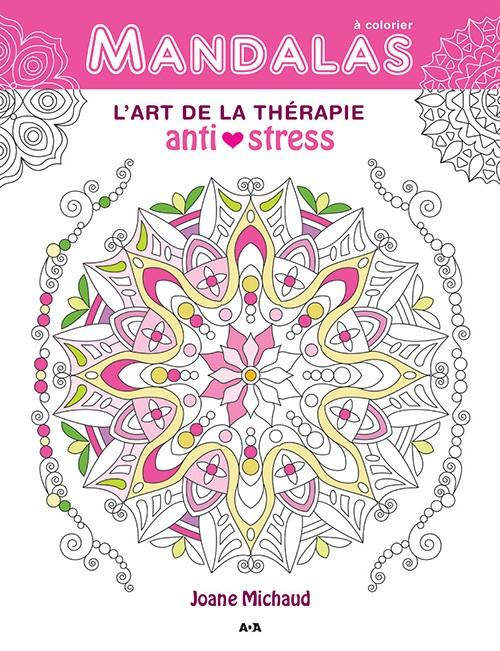 MANDALAS - L'ART DE LA THERAPIE ANTI-STRESS