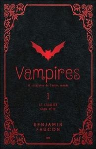 VAMPIRES ET CREATURES DE L'AUTRE MONDE T1 - LE CAVALIER SANS TETE