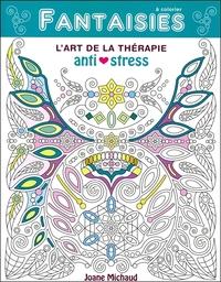 FANTAISIES - L'ART DE LA THERAPIE ANTI-STRESS