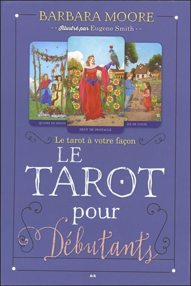 LE TAROT POUR DEBUTANTS - LE TAROT A VOTRE FACON
