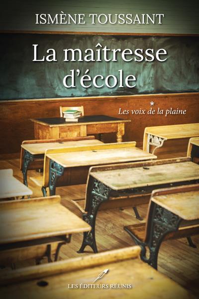 LA MAITRESSE D'ECOLE - LES VOIX DE LA PLAINE - VOL01
