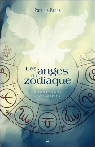 LES ANGES DU ZODIAQUE - GUIDANCE DIVINE GRACE A VOTRE SIGNE SOLAIRE