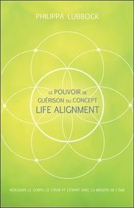 LE POUVOIR DE GUERISON DU CONCEPT LIFE ALIGNMENT