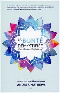 LA BONTE DEMYSTIFIEE - L'AUTHENTICITE D'ABORD