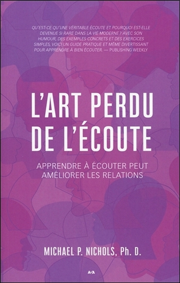 L'ART PERDU DE L'ECOUTE - APPRENDRE A ECOUTER PEUT AMELIORER LES RELATIONS