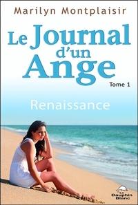 LE JOURNAL D'UN ANGE TOME 1 - RENAISSANCE