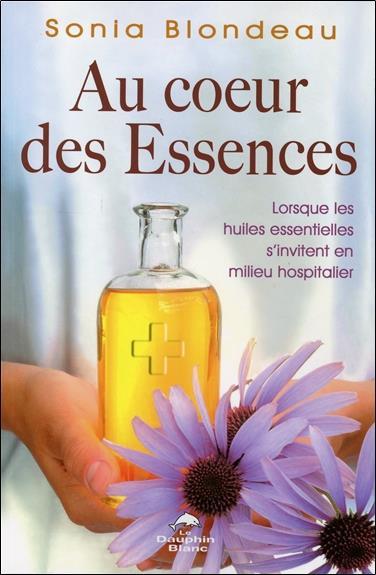 AU COEUR DES ESSENCES - LORSQUE LES HUILES ESSENTIELLES S'INVITENT EN MILIEU HOSPITALIER