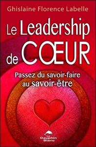 LE LEADERSHIP DE COEUR - PASSEZ DU SAVOIR-FAIRE AU SAVOIR-ETRE
