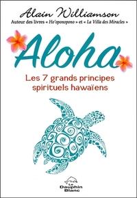 ALOHA - LES 7 GRANDS PRINCIPES SPIRITUELS HAWAIENS