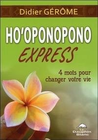 HO'OPONOPONO EXPRESS - 4 MOTS POUR CHANGER VOTRE VIE