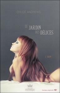 LE JARDIN DES DELICES - L'EDEN TOME 1