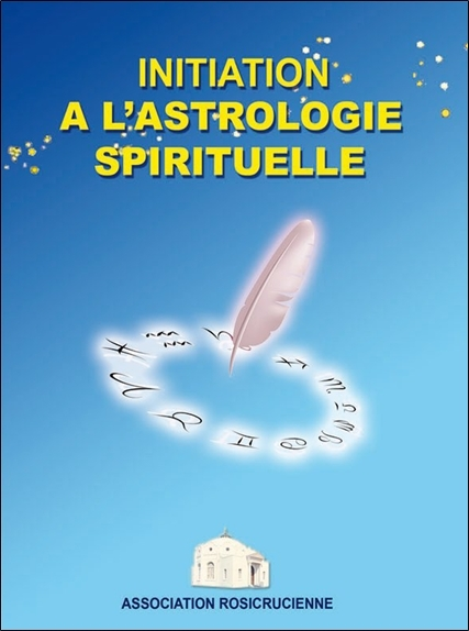 INITIATION A L'ASTROLOGIE SPIRITUELLE