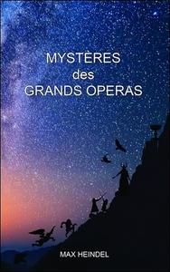 MYSTERES DES GRANDS OPERAS