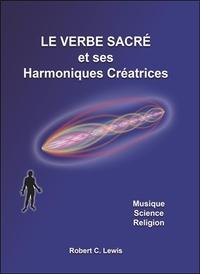 LE VERBE SACRE ET SES HARMONIQUES CREATRICES - MUSIQUE - SCIENCE - RELIGION