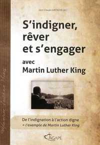 S'INDIGNER, REVER ET S'ENGAGER AVEC MARTIN LUTHER KING