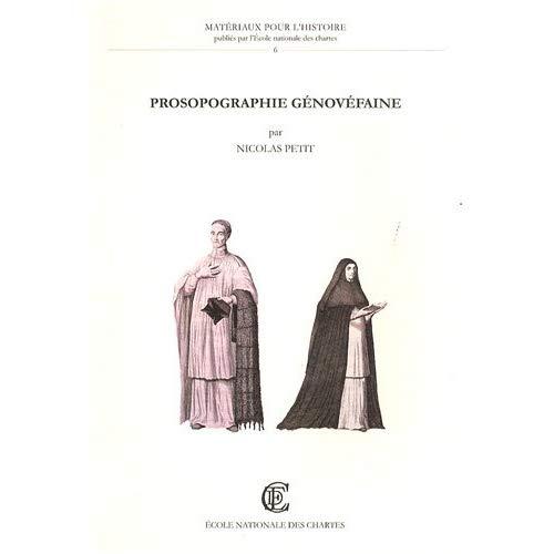 PROSOPOGRAPHIE GENOVEFAINE. REPERTOIRE BIOGRAPHIQUE DES CHANOINES REG ULIERS DE SAINT AUGUSTIN DE LA