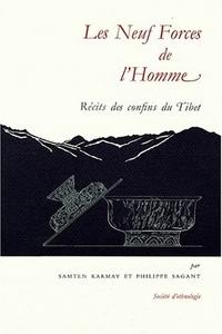 LES NEUF FORCES DE L'HOMME. RECITS DES CONFINS DU TIBET