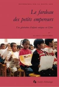 LE FARDEAU DES PETITS EMPEREURS. UNE GENERATION D'ENFANTS UNIQUES EN  CHINE