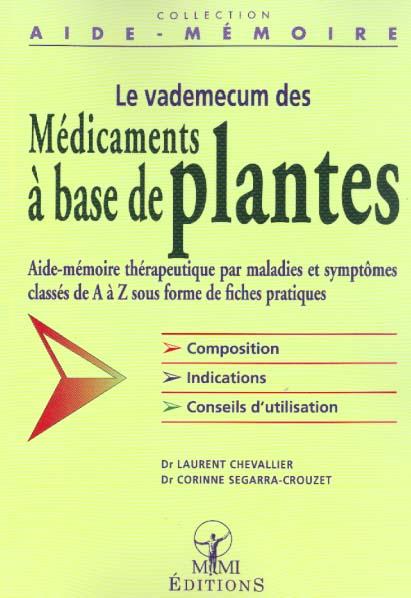 LE VADEMECUM DES MEDICAMENTS A BASE DE PLANTES