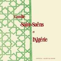 CAMILLE SAINT-SAENS ET L ALGERIE