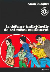 DEFENSE INDIVIDUELLE DE SOI-MEME OU D'AUTRUI (LA)