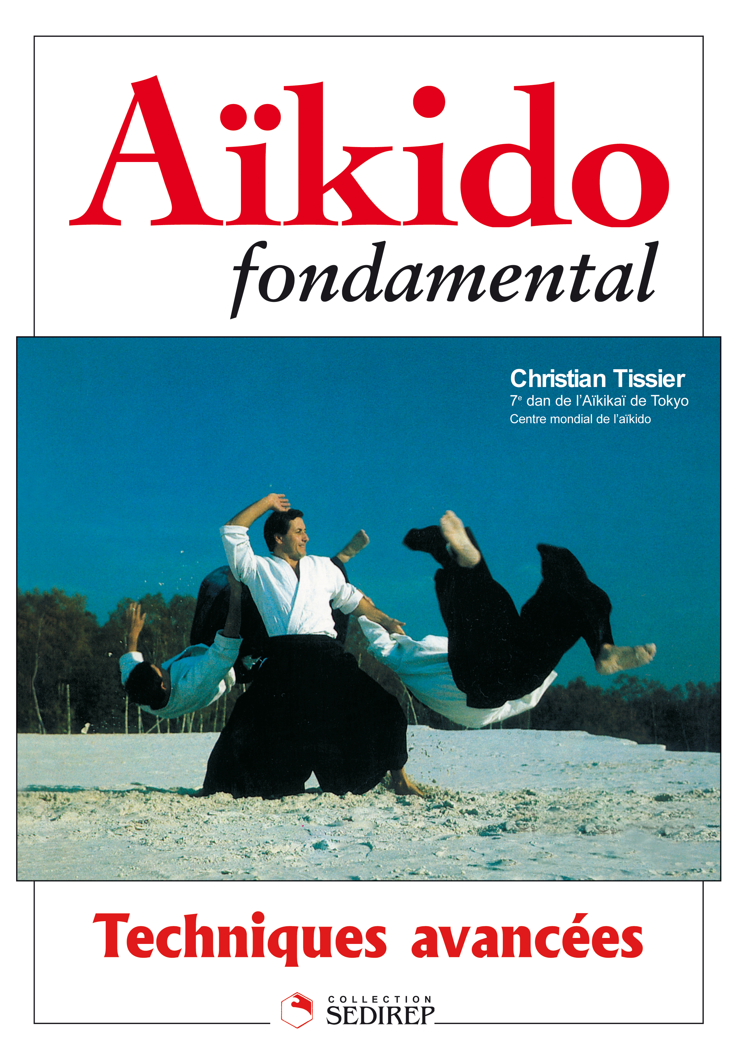 AIKIDO FONDAMENTAL TECHNIQUES AVANCEES