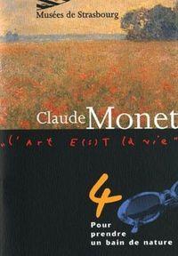 CLAUDE MONET. POUR PRENDRE UN BAIN DE NATURE T.4