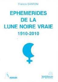EPHEMERIDES DE LA LUNE NOIRE VRAIE 1910-2010