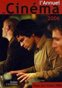 L' ANNUEL DU CINEMA 2006 - TOUS LES FILMS 2005