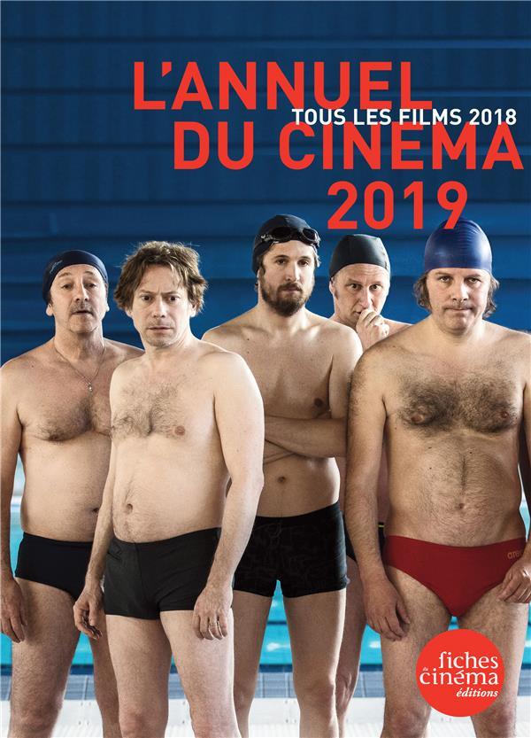 L' ANNUEL DU CINEMA 2019 - TOUS LES FILMS 2018