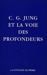C.G. JUNG ET LA VOIE DES PROFONDEURS