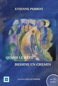 QUAND LE REVE DESSINE UN CHEMIN (LIVRE + CD)