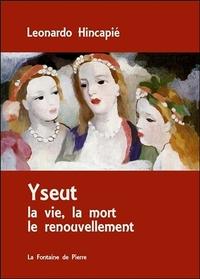 YSEUT - LA VIE, LA MORT LE RENOUVELLEMENT