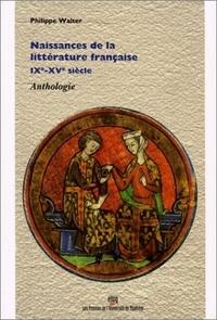 NAISSANCES DE LA LITTERATURE FRANCAISE, 9-15E SIECLES. ANTHOLOGIE
