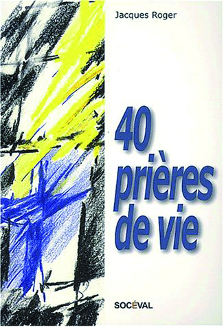 40 PRIERES DE VIE