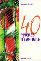 40 PRIERES D'EVANGILE