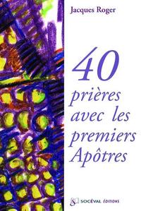 40 PRIERES AVEC LES PREMIERS APOTRES